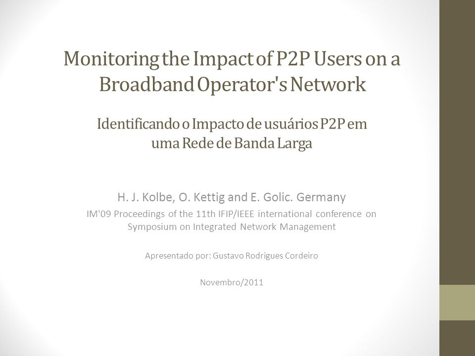 Monitoring the Impact of P2P Users on a Broadband Operator s Network H.