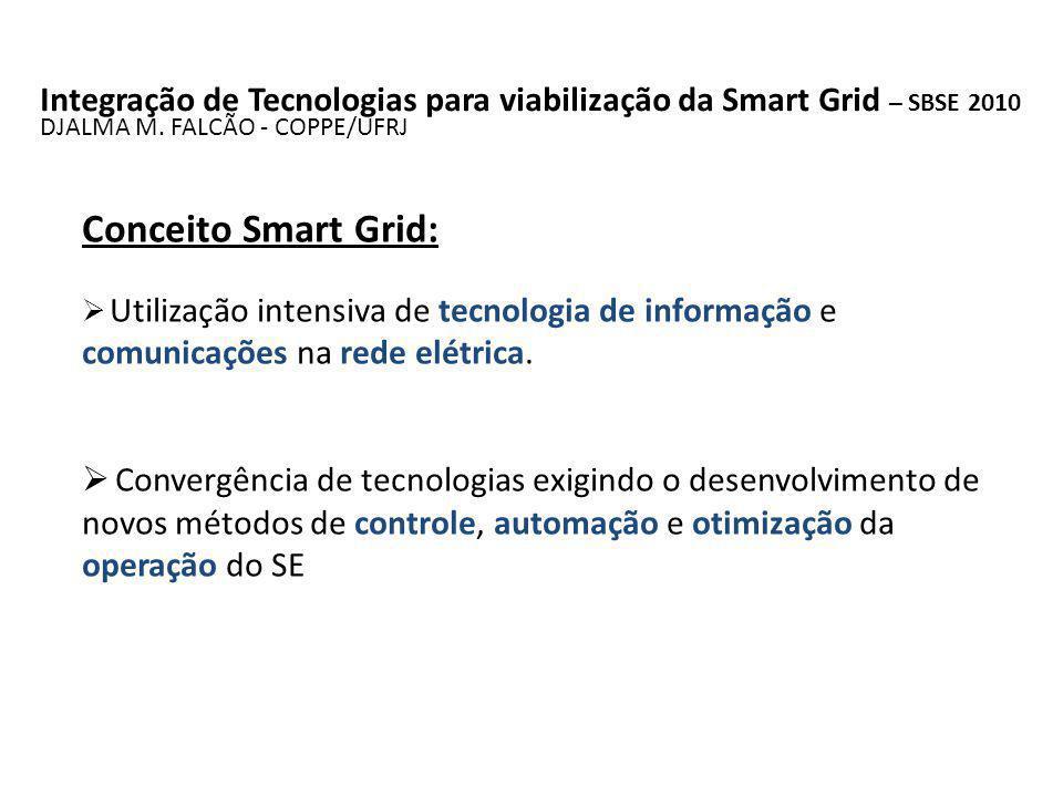 Integração de Tecnologias para viabilização da Smart Grid – SBSE 2010 DJALMA M.