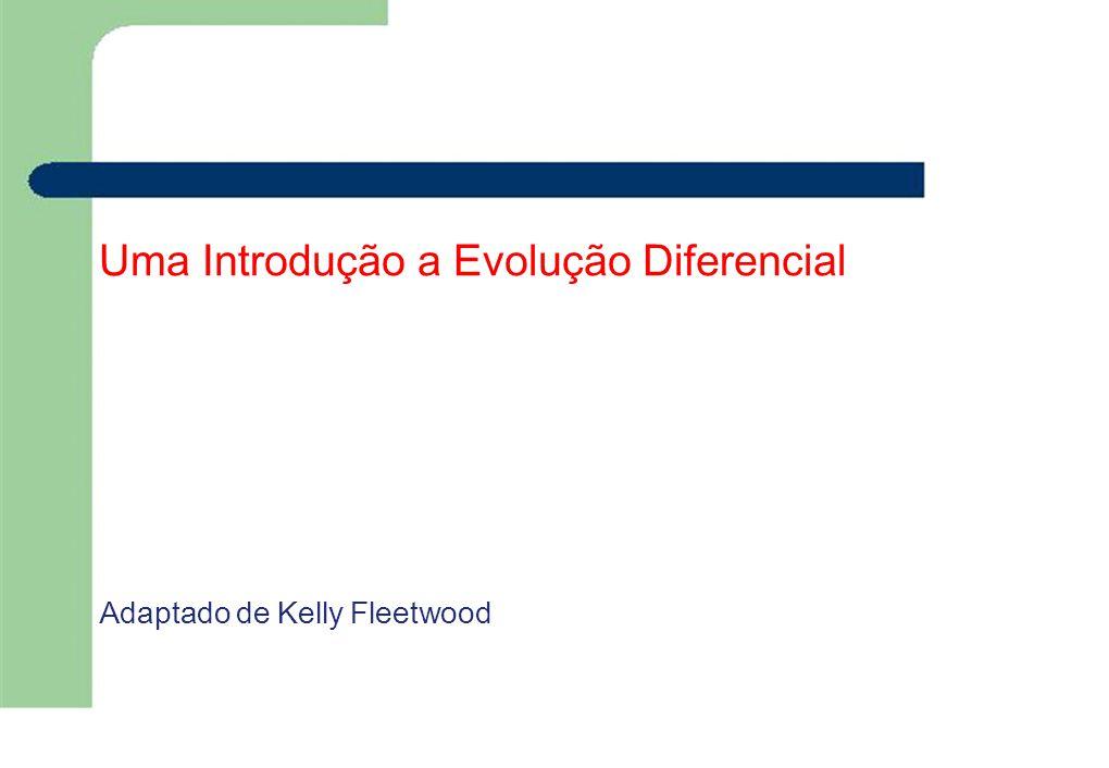 Uma Introdução a Evolução Diferencial Adaptado de Kelly Fleetwood