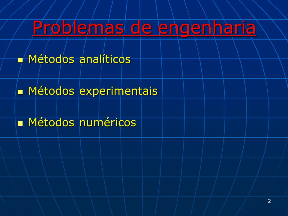 Erros de arredondamento Causado pela representação finita dos números reais através de cálculos / computações numéricas.