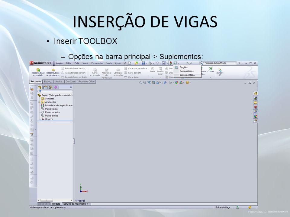 INSERÇÃO DE VIGAS Inserir TOOLBOX –Opções na barra principal > Suplementos:
