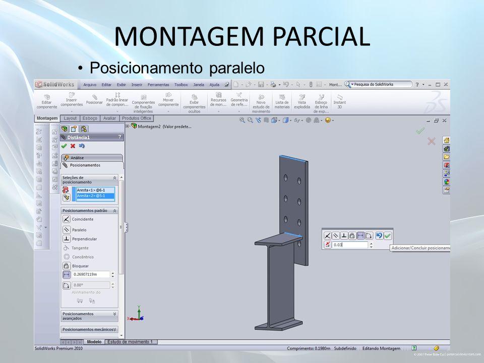 MONTAGEM PARCIAL Posicionamento paralelo