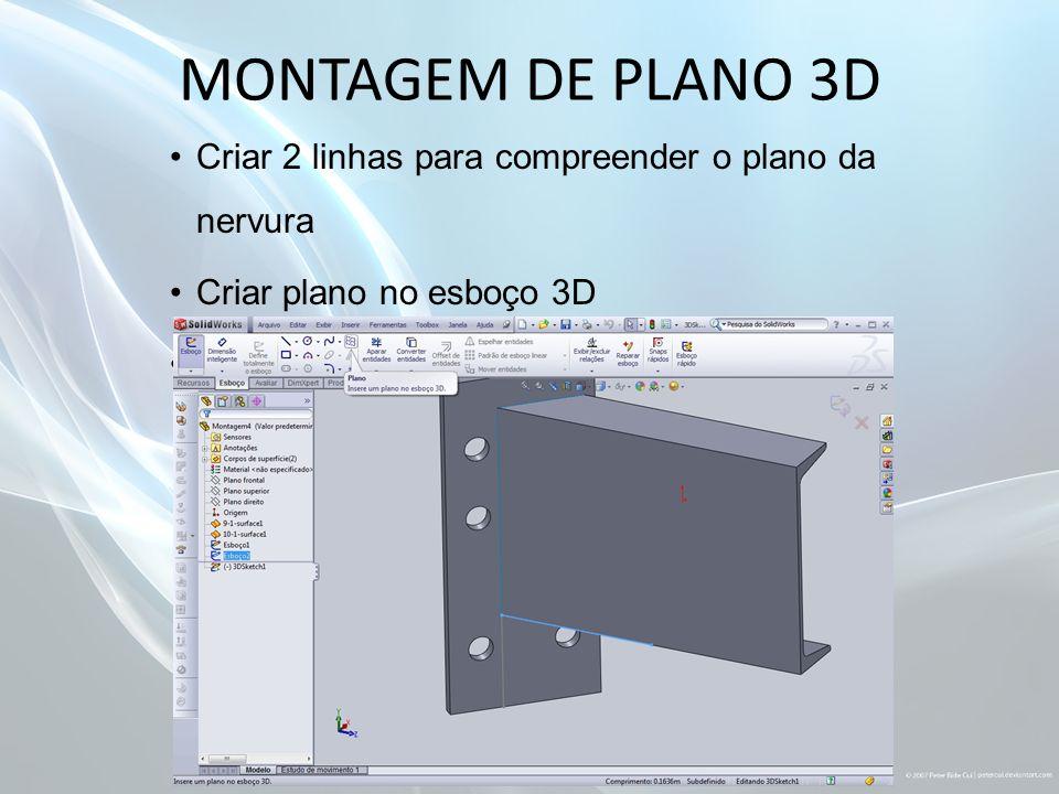 MONTAGEM DE PLANO 3D Criar 2 linhas para compreender o plano da nervura Criar plano no esboço 3D