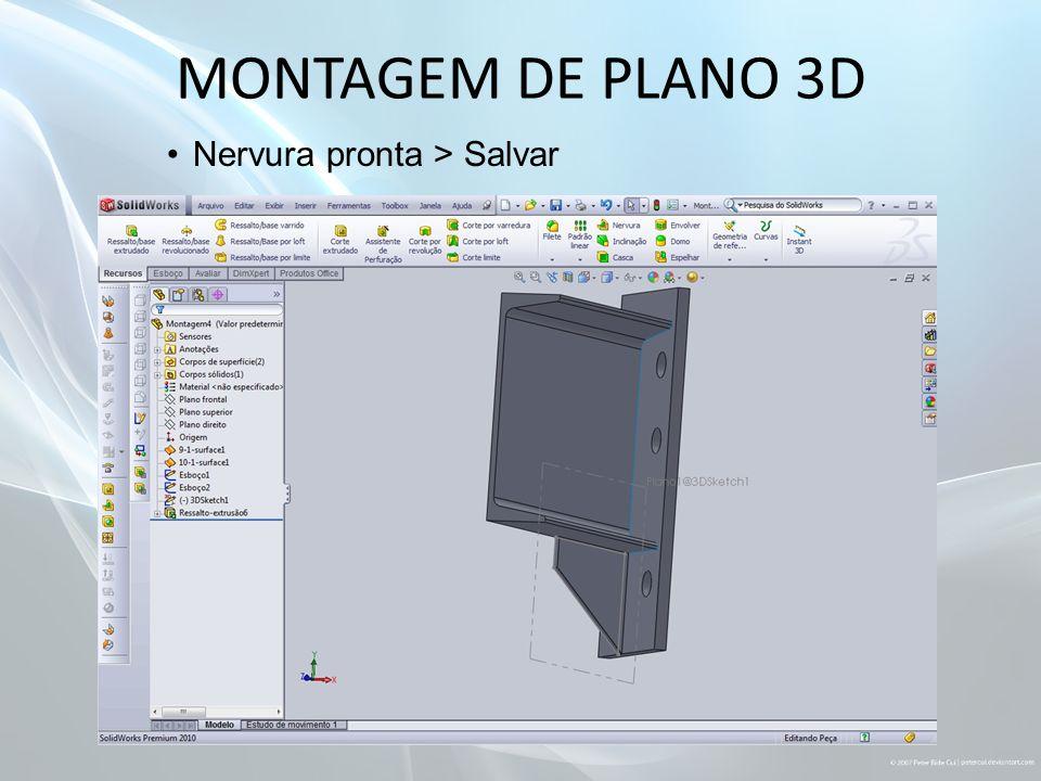 MONTAGEM DE PLANO 3D Nervura pronta > Salvar