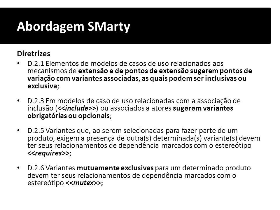Abordagem SMarty Diretrizes D.2.1 Elementos de modelos de casos de uso relacionados aos mecanismos de extensão e de pontos de extensão sugerem pontos
