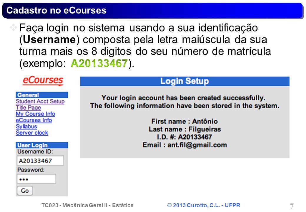 TC023 - Mecânica Geral II - Estática © 2013 Curotto, C.L. - UFPR 7 Cadastro no eCourses