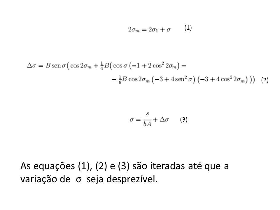 (1) (2) (3) As equações (1), (2) e (3) são iteradas até que a variação de σ seja desprezível.
