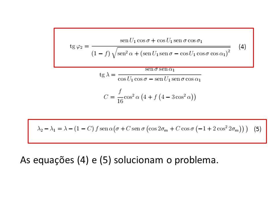 (4) (5) As equações (4) e (5) solucionam o problema.