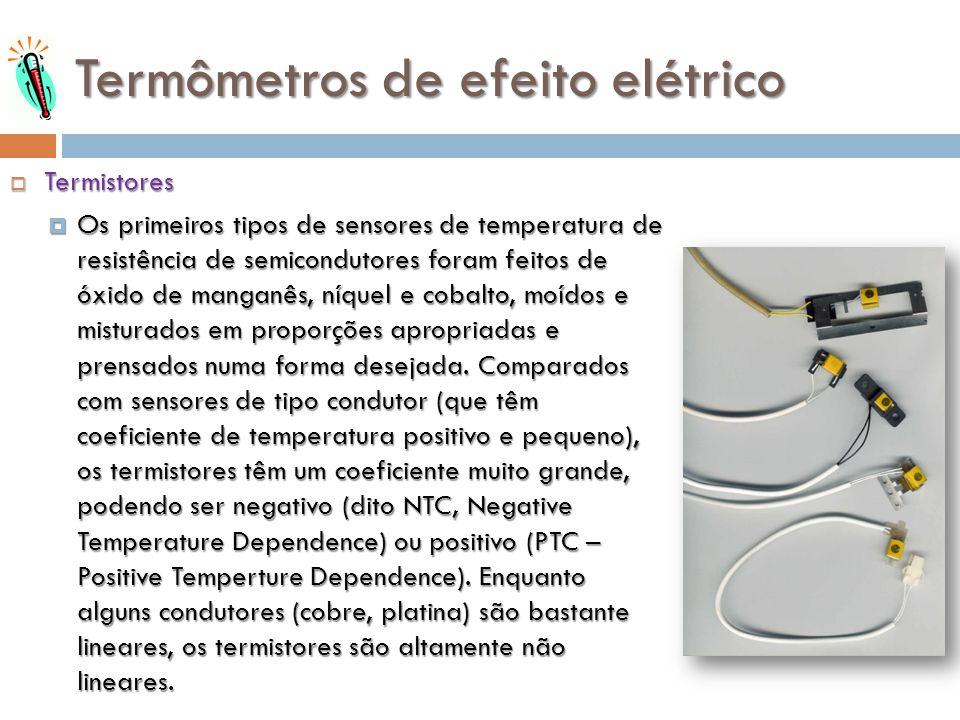 Termistores Termistores Os primeiros tipos de sensores de temperatura de resistência de semicondutores foram feitos de óxido de manganês, níquel e cob