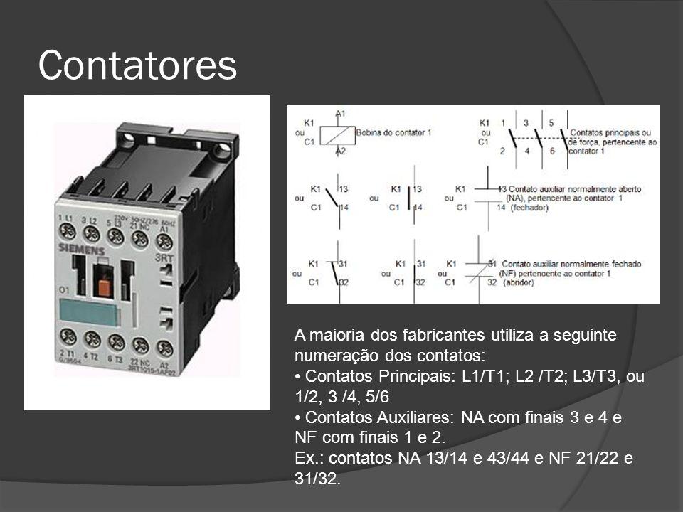 Contatores A maioria dos fabricantes utiliza a seguinte numeração dos contatos: Contatos Principais: L1/T1; L2 /T2; L3/T3, ou 1/2, 3 /4, 5/6 Contatos Auxiliares: NA com finais 3 e 4 e NF com finais 1 e 2.