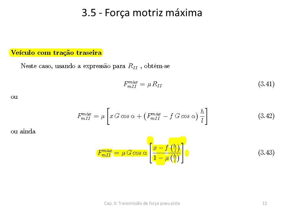 3.5 - Força motriz máxima Cap. 3: Transmissão de força pneu-pista11