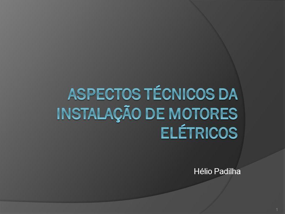 Aspectos elétricos É de grande importância observar a correta alimentação de energia elétrica.