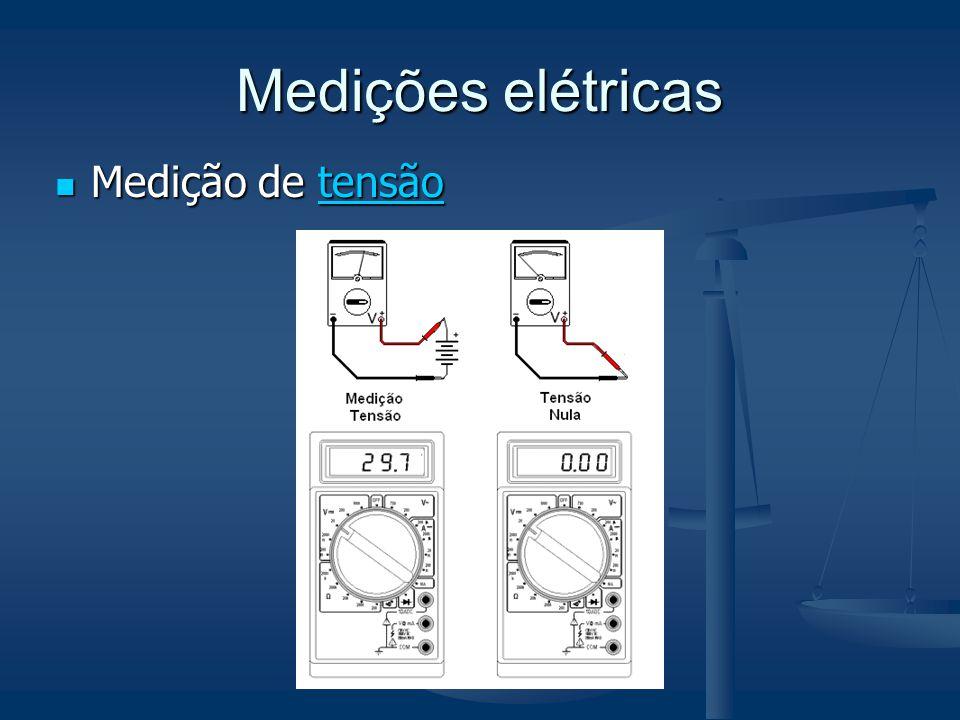 Medições elétricas Medição de tensão Medição de tensãotensão