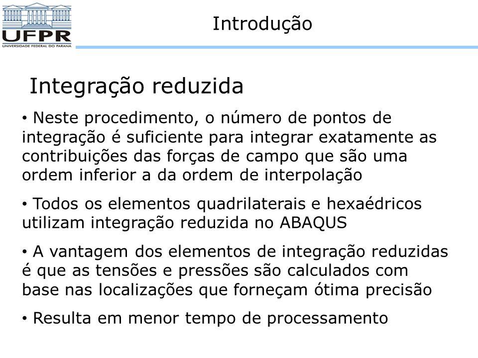 Hourglassing O ABAQUS apresenta basicamente quatro origens dos problemas derivados do efeito Hourglassing: - Concentração de forças em um único nó - Condições de contorno em um único nó - Condições de contato em um único nó - Torção em poucos elementos