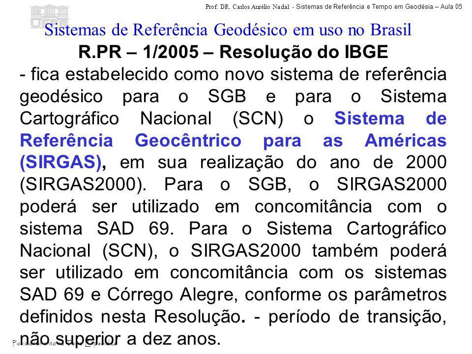 Prof. DR. Carlos Aurélio Nadal - Sistemas de Referência e Tempo em Geodésia – Aula 05 Posicionamento na Terra Elipsóidica R.PR – 1/2005 – Resolução do