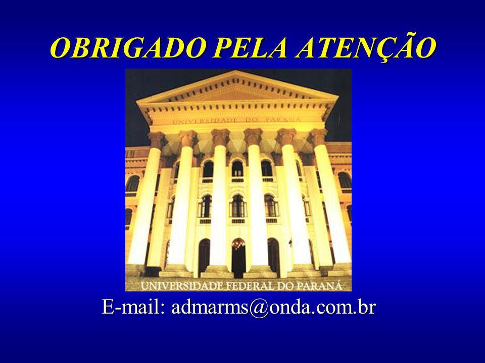 OBRIGADO PELA ATENÇÃO E-mail: admarms@onda.com.br