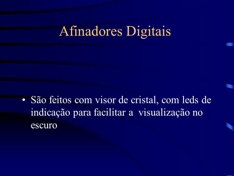 Afinadores Digitais São feitos com visor de cristal, com leds de indicação para facilitar a visualização no escuro