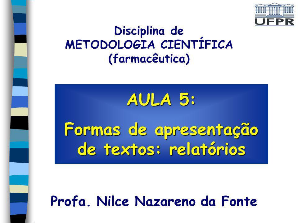 AULA 5: Formas de apresentação de textos: relatórios Profa.