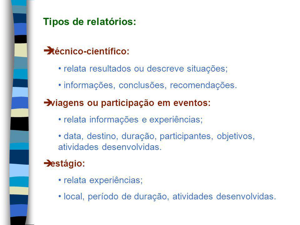 técnico-científico: relata resultados ou descreve situações; informações, conclusões, recomendações.