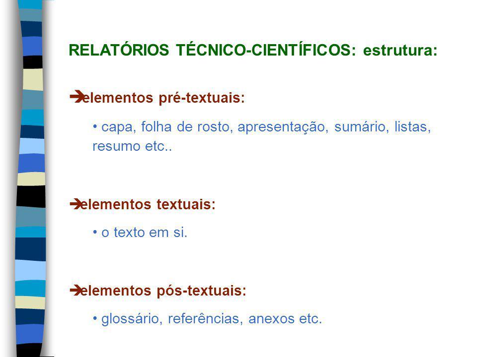 elementos pré-textuais: capa, folha de rosto, apresentação, sumário, listas, resumo etc..