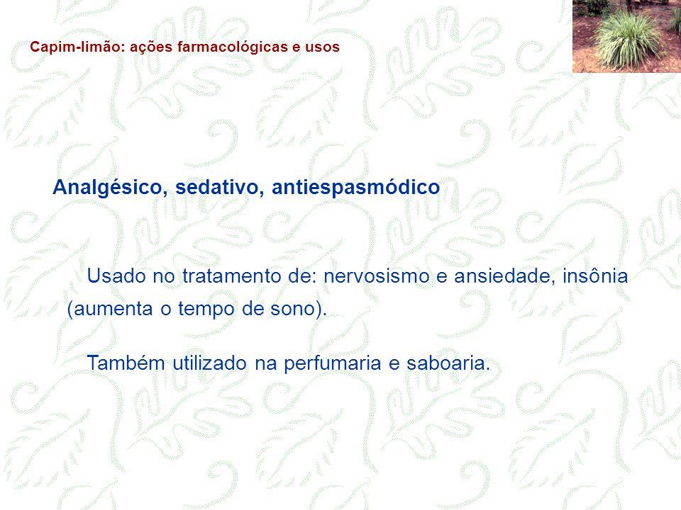 Analgésico, sedativo, antiespasmódico Usado no tratamento de: nervosismo e ansiedade, insônia (aumenta o tempo de sono). Também utilizado na perfumari