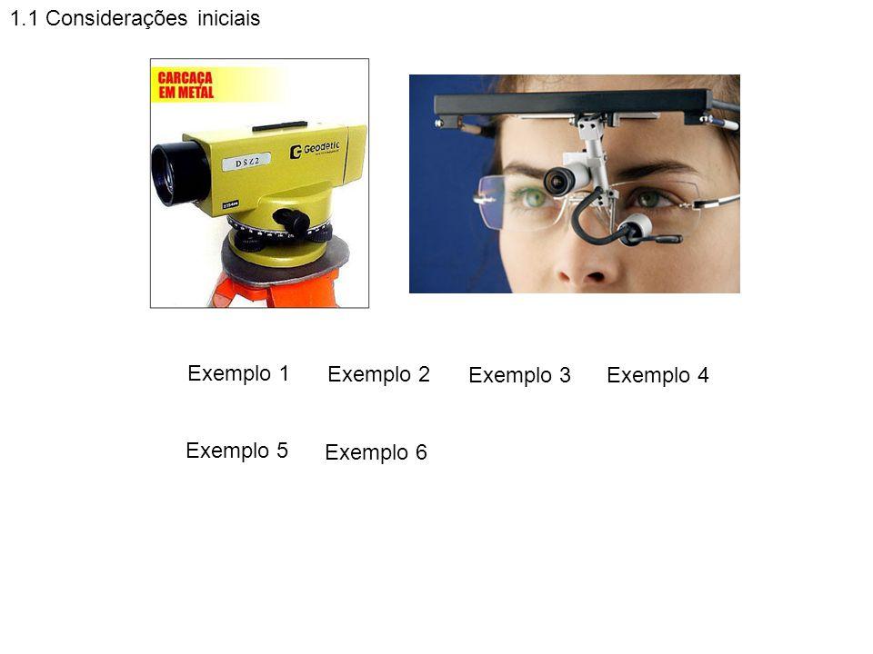 1.1 Considerações iniciais Exemplo 1 Exemplo 2 Exemplo 3Exemplo 4 Exemplo 5 Exemplo 6