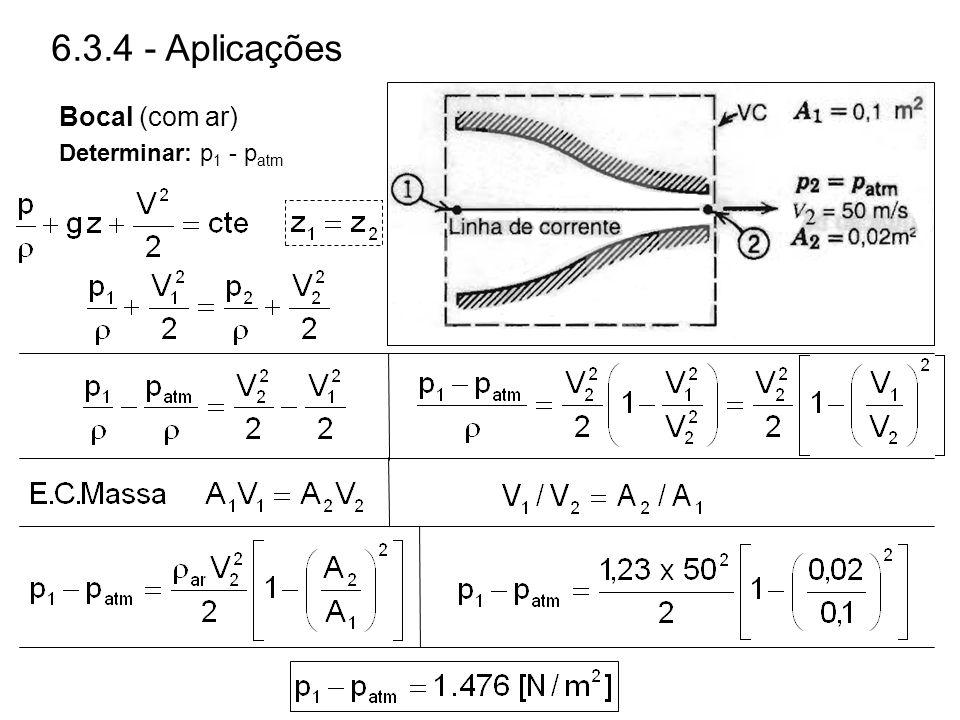 Determinar: p 1 - p atm 6.3.4 - Aplicações Bocal (com ar)