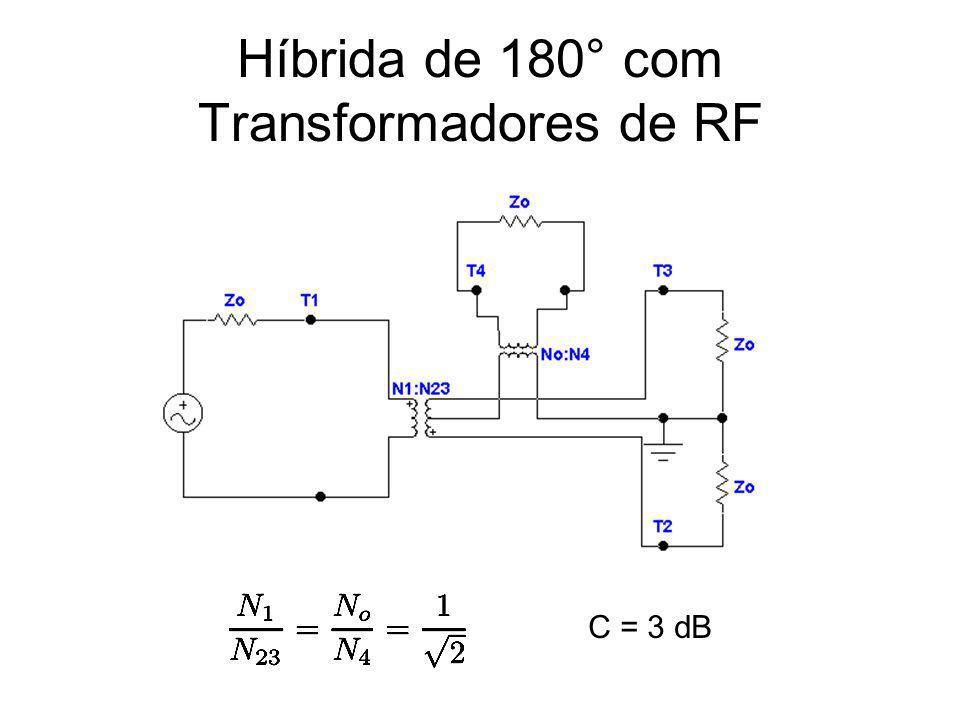 Híbrida de 180° com Transformadores de RF C = 3 dB
