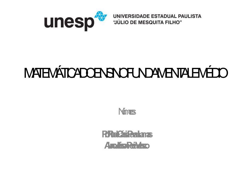 MATEMÁTICA DO ENSINO FUNDAMENTAL E MÉDIO Números Prof.ª: Rita de Cássia Pavani Lamas Aluno: Jefferson Pereira Velasco
