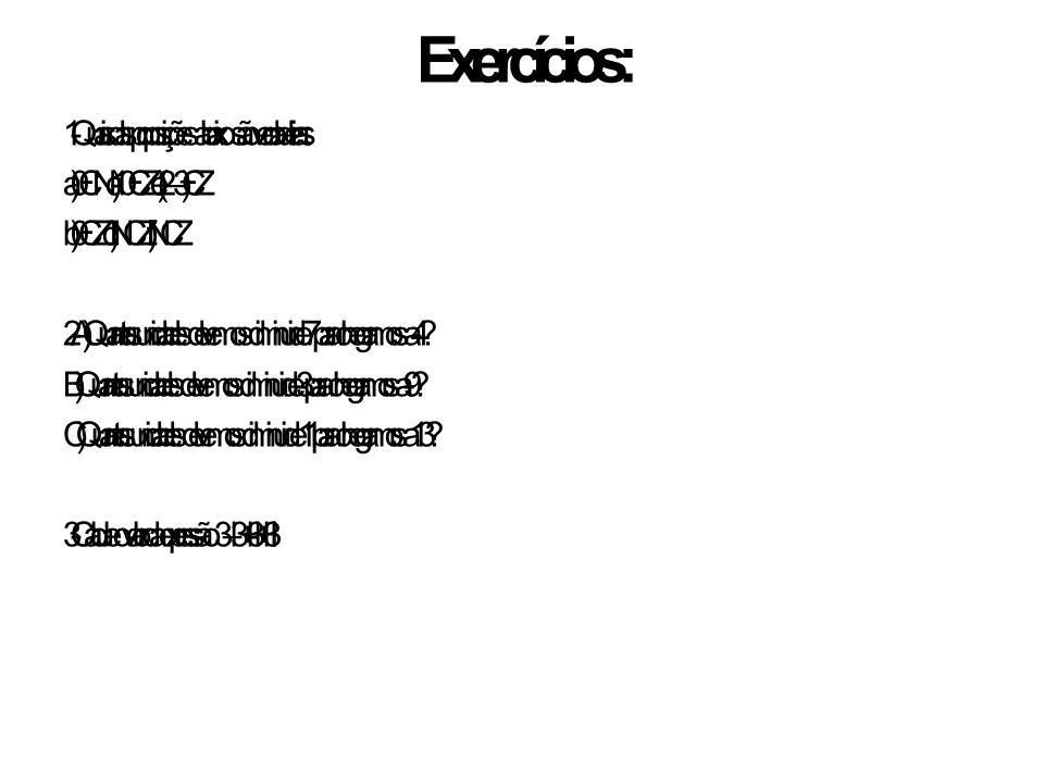 Exercícios: 1- Quais das proposições abaixo são verdadeiras: a) 0 Є N c) -10 Є Z e) (2 – 3) Є Z b) 0 Є Z d) N C Z f) N C Z 2- A) Quantas unidades deve