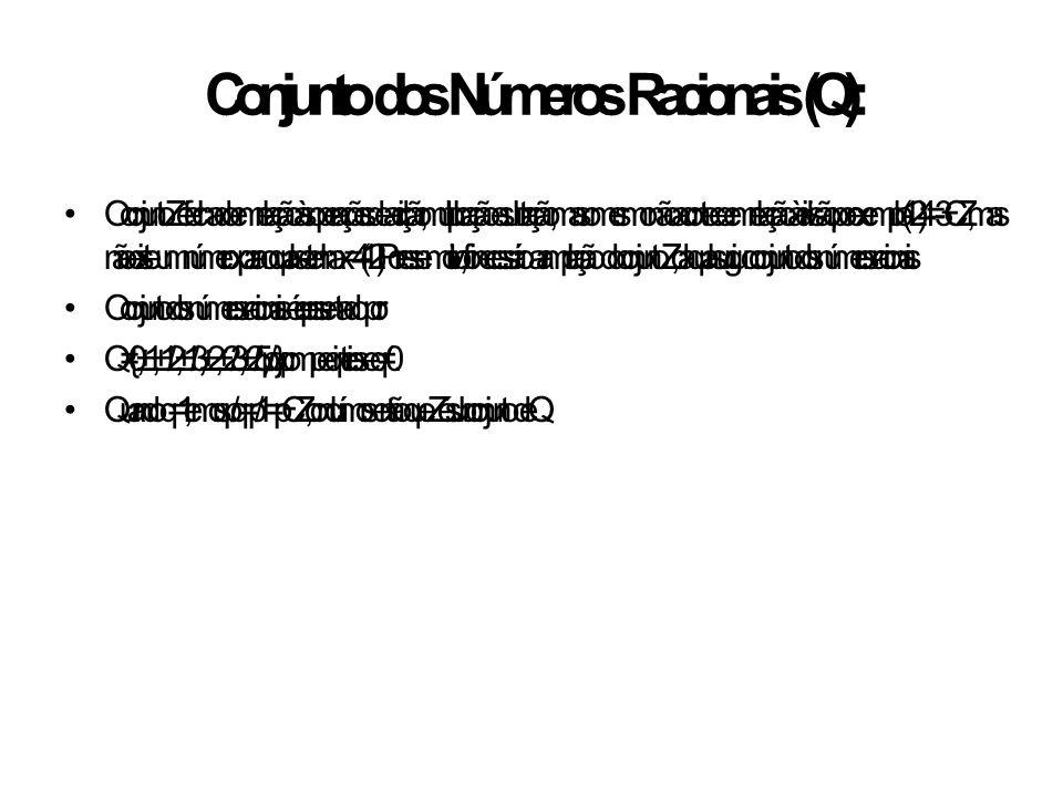 Conjunto dos Números Racionais (Q): O conjunto Z é fechado em relação às operações de adição, multiplicação e subtração, mas o mesmo não acontece em r