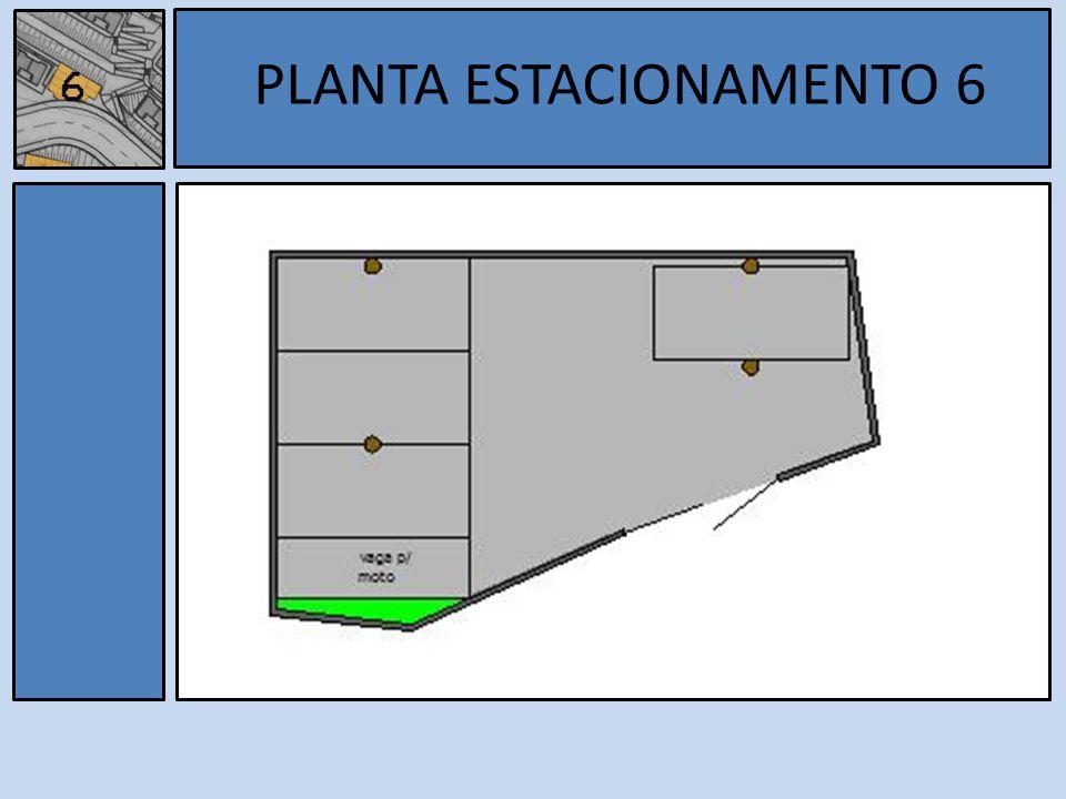 Estacionamento 6 PLANTA ESTACIONAMENTO 6