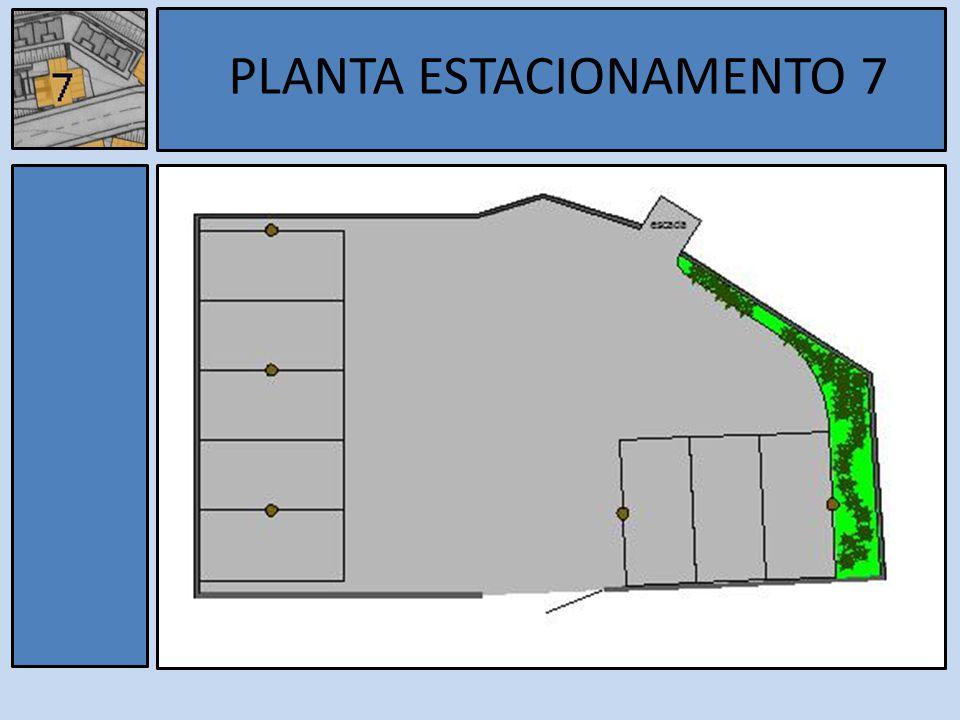 Estacionamento 7 PLANTA ESTACIONAMENTO 7