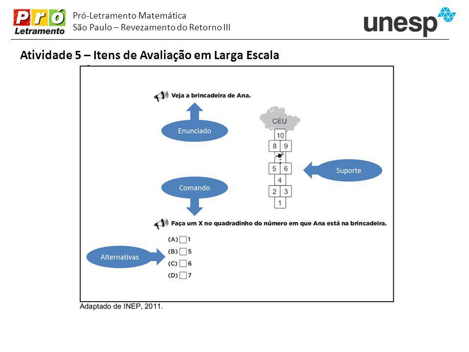 Pró-Letramento Matemática São Paulo – Revezamento do Retorno III Atividade 5 – Itens de Avaliação em Larga Escala