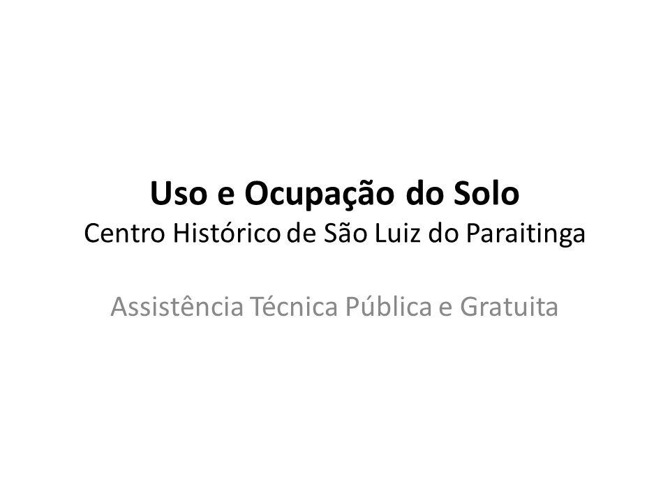 Uso e Ocupação do Solo Centro Histórico de São Luiz do Paraitinga Assistência Técnica Pública e Gratuita