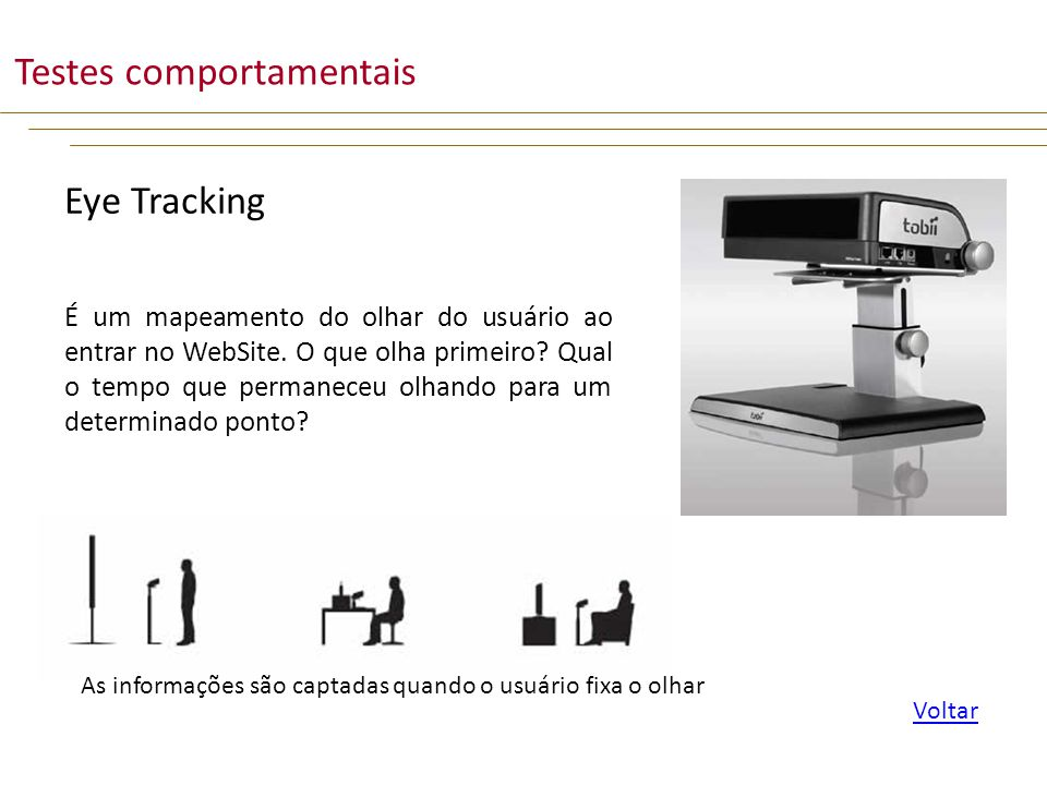 Eye Tracking É um mapeamento do olhar do usuário ao entrar no WebSite.