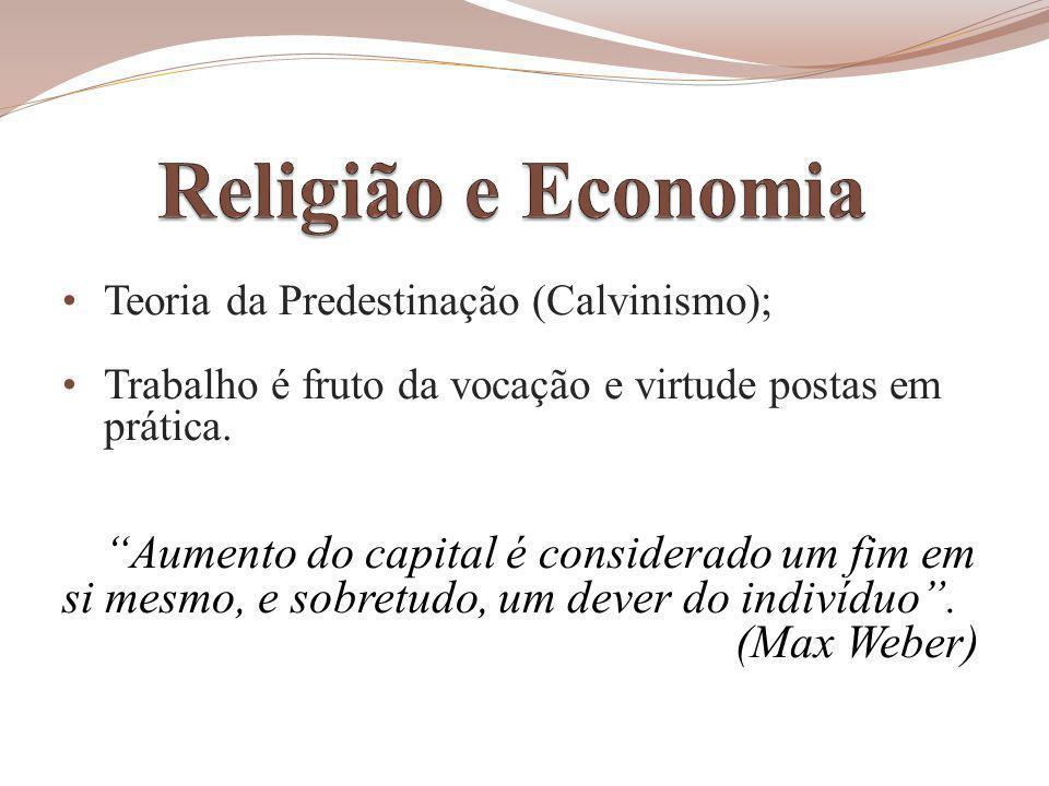 Teoria da Predestinação (Calvinismo); Trabalho é fruto da vocação e virtude postas em prática.