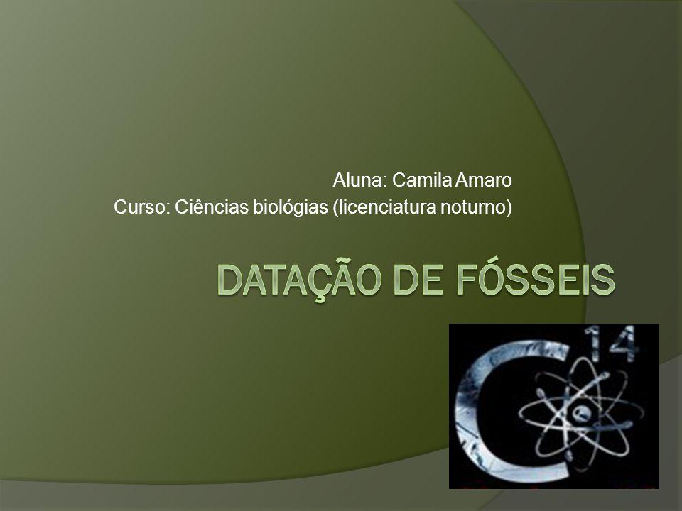 Aluna: Camila Amaro Curso: Ciências biológias (licenciatura noturno)