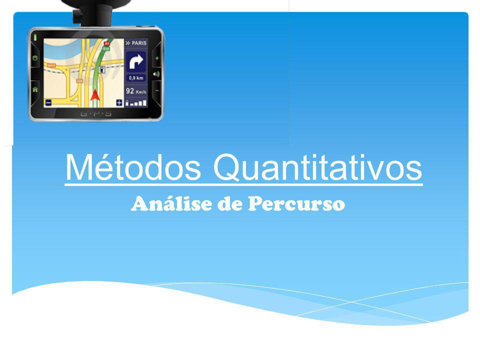 Métodos Quantitativos Análise de Percurso