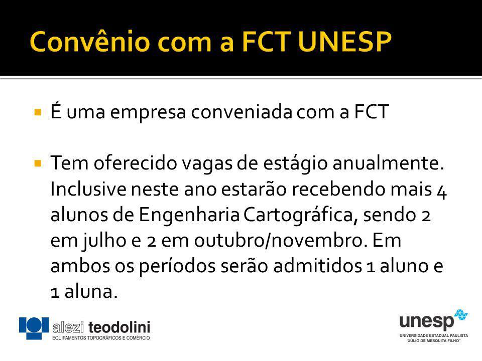 É uma empresa conveniada com a FCT Tem oferecido vagas de estágio anualmente. Inclusive neste ano estarão recebendo mais 4 alunos de Engenharia Cartog