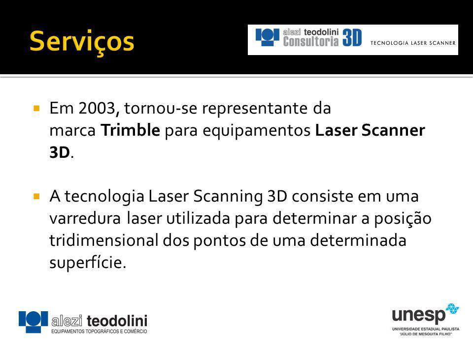 Em 2003, tornou-se representante da marca Trimble para equipamentos Laser Scanner 3D. A tecnologia Laser Scanning 3D consiste em uma varredura laser u