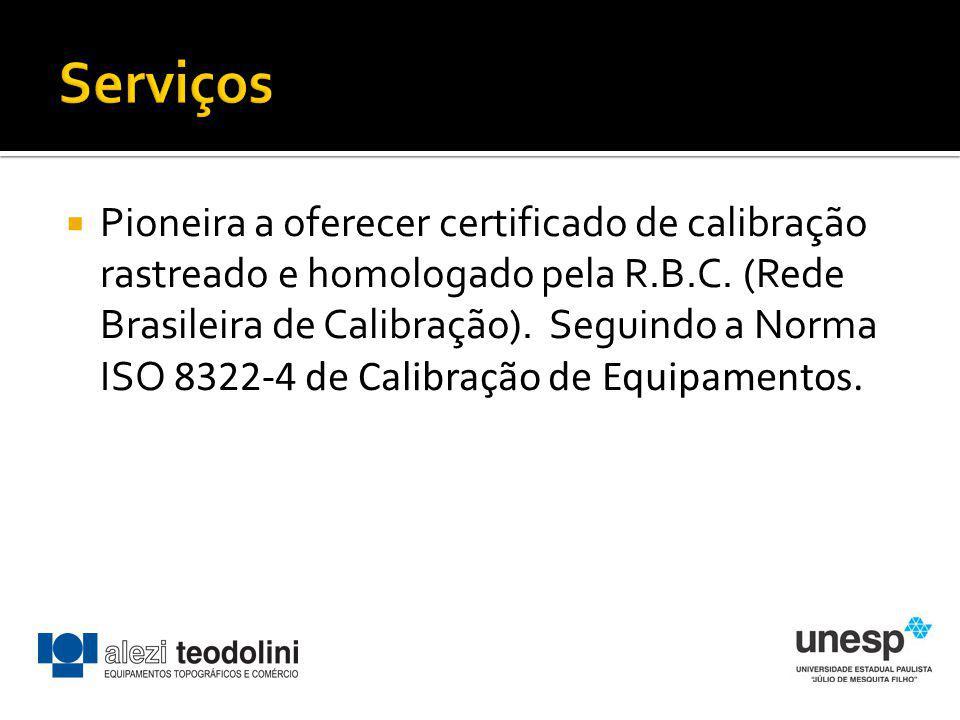 Pioneira a oferecer certificado de calibração rastreado e homologado pela R.B.C. (Rede Brasileira de Calibração). Seguindo a Norma ISO 8322-4 de Calib