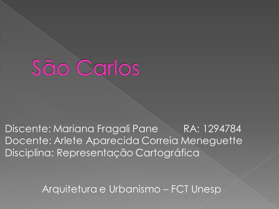 Discente: Mariana Fragali Pane RA: 1294784 Docente: Arlete Aparecida Correia Meneguette Disciplina: Representação Cartográfica Arquitetura e Urbanismo