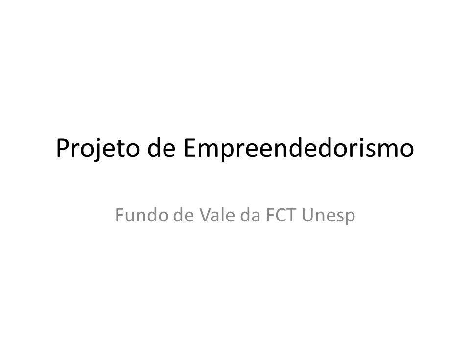 Projeto de Empreendedorismo Fundo de Vale da FCT Unesp