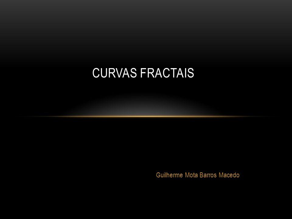 Guilherme Mota Barros Macedo CURVAS FRACTAIS