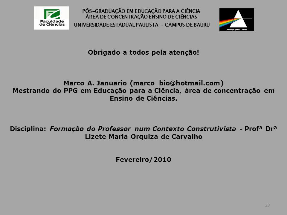 UNIVERSIDADE ESTADUAL PAULISTA - CAMPUS DE BAURU PÓS-GRADUAÇÃO EM EDUCAÇÃO PARA A CIÊNCIA ÁREA DE CONCENTRAÇÃO ENSINO DE CIÊNCIAS Obrigado a todos pel