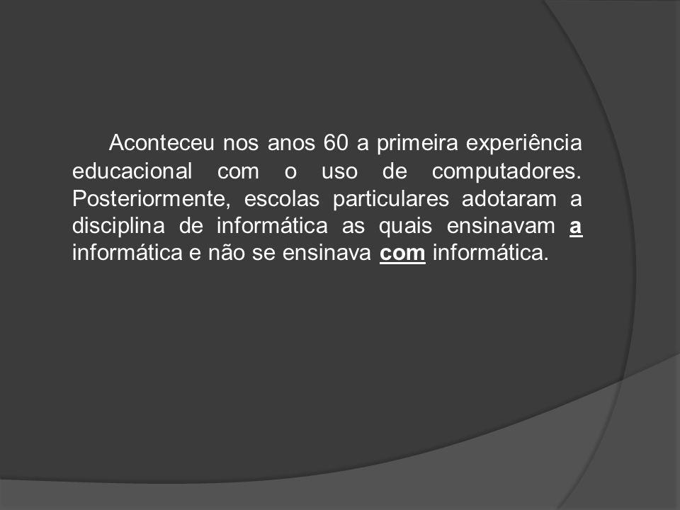 Surgiram, então, os projetos públicos a tratar da informática educacional: EDUCOM PRONINFE-PROINFO Ensino On Line