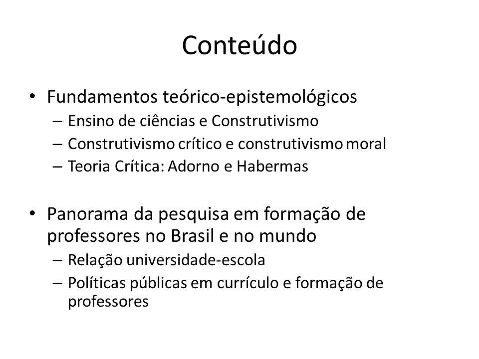 Conteúdo Fundamentos teórico-epistemológicos – Ensino de ciências e Construtivismo – Construtivismo crítico e construtivismo moral – Teoria Crítica: A