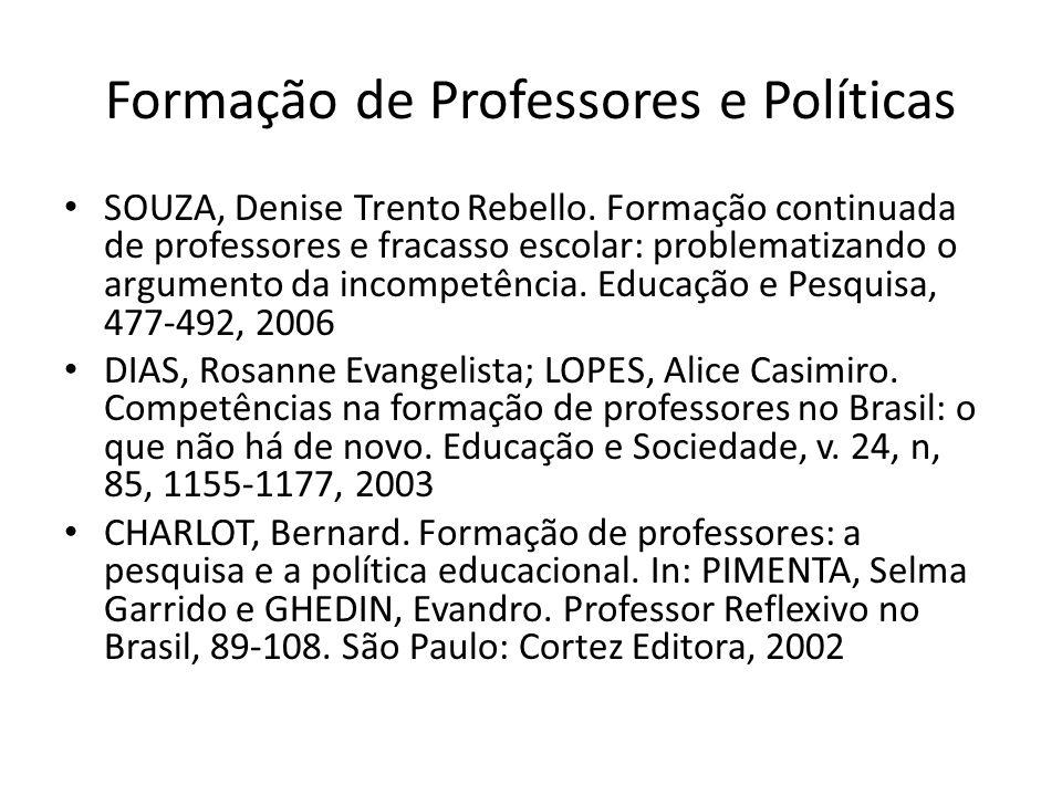 Formação de Professores e Políticas SOUZA, Denise Trento Rebello. Formação continuada de professores e fracasso escolar: problematizando o argumento d