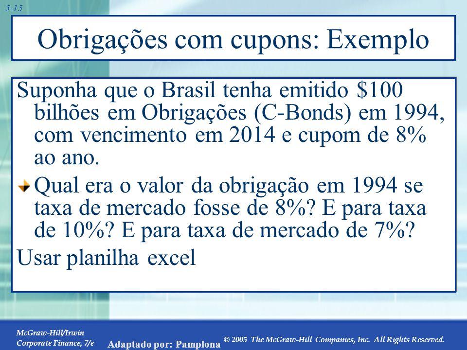 McGraw-Hill/Irwin Corporate Finance, 7/e © 2005 The McGraw-Hill Companies, Inc. All Rights Reserved. Adaptado por: Pamplona 5-15 Obrigações com cupons
